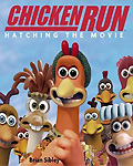 Book - Chicken Run: Hatching the Movie